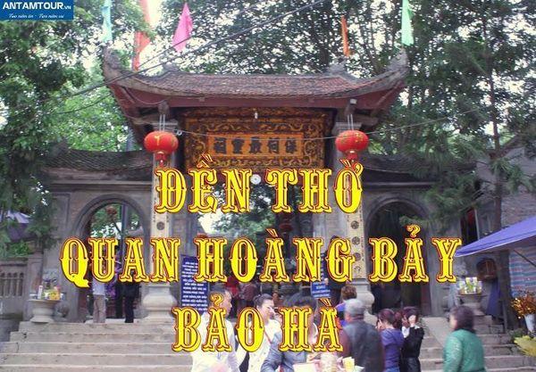 Tour Đền Ông Hoàng Bảy – Bảo Hà – đền Cô Tân An 1 ngày
